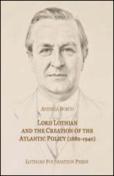 Copertina del libro: Lord Lothian and the Creation of the Atlantic Policy (1882-1940) di Andrea Bosco